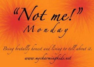Not Me Monday